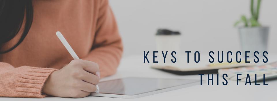 Keys to Success this Fall