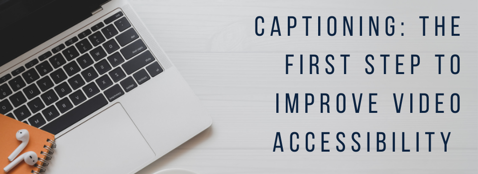 Open laptop with earpods on notebook - Captioning: The First Step to Improve Video Accessibility
